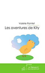 Les aventures de Kity - Tome II: Le Mystère de la Colombe par Valérie Pointet