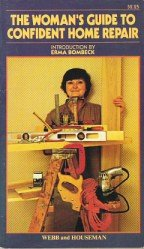 (The You-don't-need-a-man-to-fix-it Book; the Woman's Guide to Confident Home Repair)