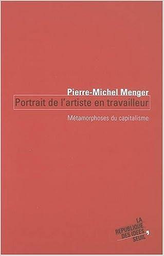 Télécharger en ligne Portrait de l'artiste en travailleur : Métamorphoses du capitalisme pdf, epub ebook