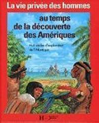AU TEMPS DE LA DECOUVERTE DES AMERIQUES