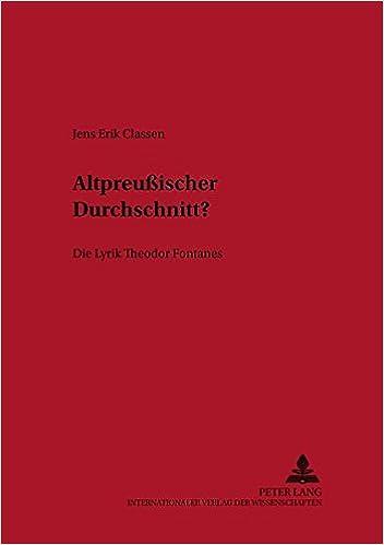 «Altpreussischer Durchschnitt»?: Die Lyrik Theodor Fontanes (Historisch-kritische Arbeiten zur deutschen Literatur) (German Edition)