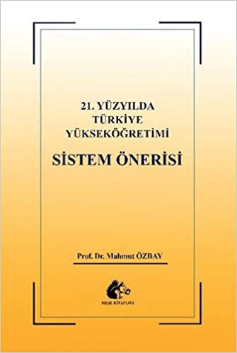 21 Yüzyılda Türkiye Yükseköğretimi Sistem önerisi Turkish Edition Mahmut özbay 9789752493278 Books