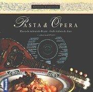 Pasta & Opera: Klassische italienische Rezepte - Grosse italienische Arien