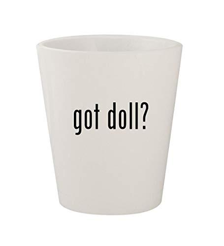 (got doll? - Ceramic White 1.5oz Shot Glass)