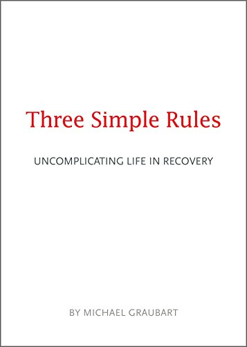 [D.O.W.N.L.O.A.D] Three Simple Rules: Uncomplicating Life in Recovery<br />P.P.T