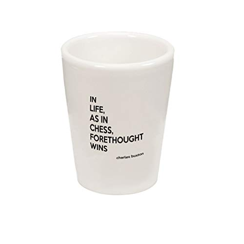 Black in Life, As in Chess, Forethought Wins Ceramic Shot Glass Cup ()