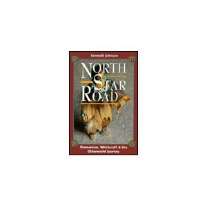 North Star Road: Shamanism, Witchcraft & the Otherworld Journey by Kenneth Johnson - North Mall Star Shopping