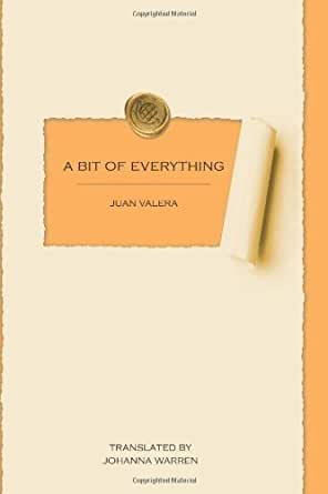 a bit of everything kindle edition by juan valera johanna warren literature fiction kindle. Black Bedroom Furniture Sets. Home Design Ideas
