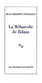 La mélancolie de Zidane, Toussaint, Jean-Philippe