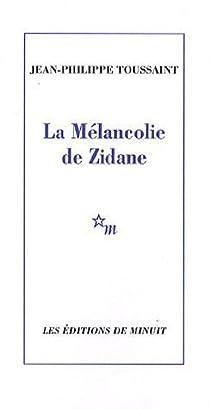 La Mélancolie de Zidane par Toussaint