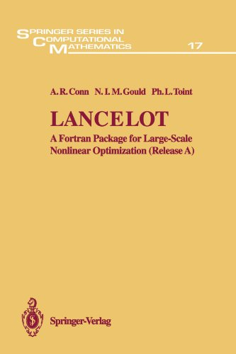 Lancelot: A Fortran Package for Large-Scale Nonlinear Optimization (Release A) (Springer Series in Computational Mathematics) by Springer