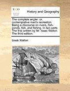6de86e31c6 The Compleat Angler  Amazon.co.uk  Izaak Walton  9781500247553  Books