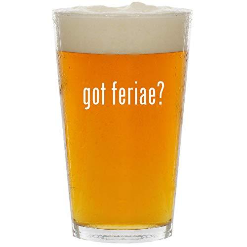 got feriae? - Glass 16oz Beer Pint