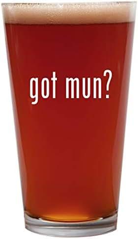 got mun? - 16oz Beer Pint Glass Cup