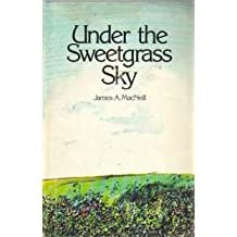 Under the sweetgrass sky