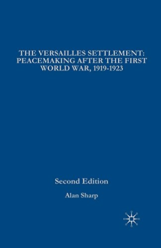 The Versailles Settlement: Peacemaking After the First...