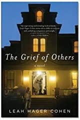 Leah Hager Cohen'sThe Grief of Others [Hardcover]2011 Hardcover