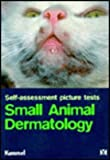 Veterinary Medicine Self Assessment Picture Tests : Small Animal Dermatology, Kummel, 0723419442