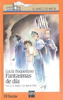 Fantasmas De Dia/ Ghost of the Day (El Barco De Vapor) (Spanish Edition) pdf