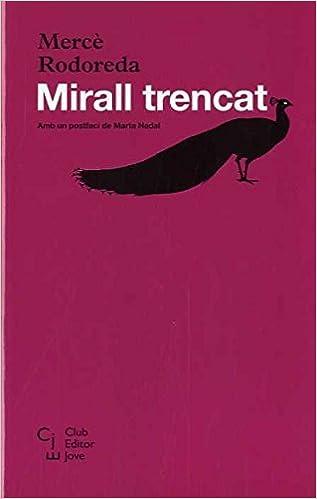Mirall Trencat: Amazon.es: Rodoreda Mercè, Rodoreda Mercè: Libros