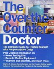 img - for The Over-The-Counter Doctor: The Complete Guide to Treating Yourself With Nonprescription Drugs book / textbook / text book