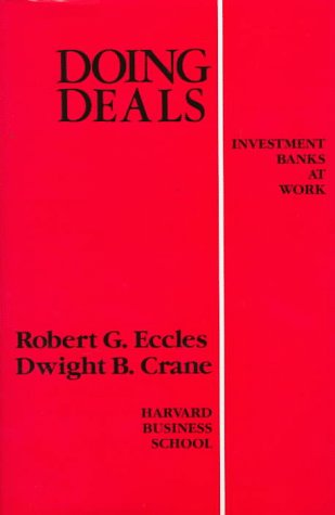 Doing Deals: Investment Banks at Work by Brand: Harvard Business School Press