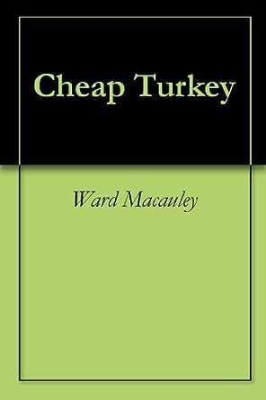 Cheap Turkey - Kindle edition by Ward Macauley. Politics