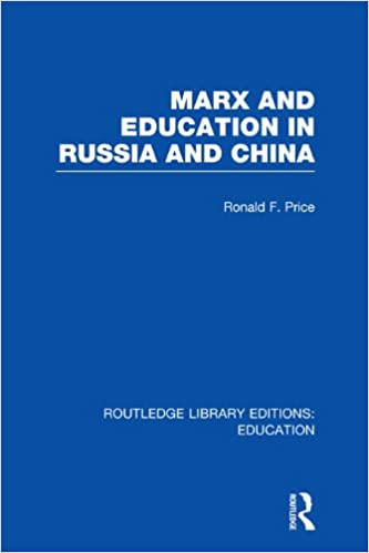 Marx and Education in Russia and China (RLE Edu L) (Routledge Library Editions: Education)