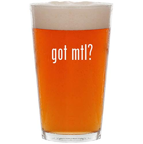 (got mtl? - 16oz Pint Beer Glass)