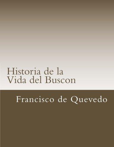 Historia de la Vida del Buscon (Libros Csicos) (Spanish Edition) [Francisco de Quevedo] (Tapa Blanda)