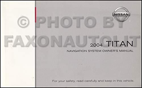 2004 Nissan Titan Navigation System Owners Manual Original