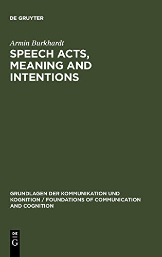 Speech Acts, Meaning and Intentions: Critical Approaches to the Philosophy of John R. Searle (Foundations of Communication and Cognition)