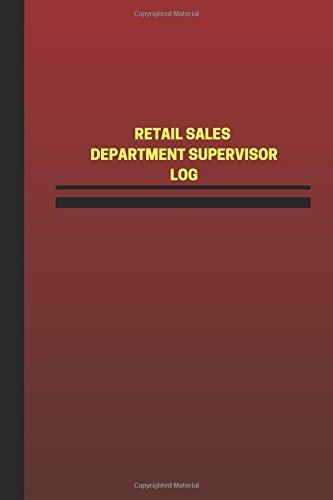 Retail Sales Department Supervisor Log (Logbook, Journal - 124 pages, 6 x 9 inch: Retail Sales Department Supervisor Logbook (Red Cover, Medium) (Unique Logbook/Record Books) PDF