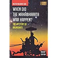 WHEN DID THE MAHABHARATA WAR HAPPEN? THE MYSTERY OF ARUNDATI