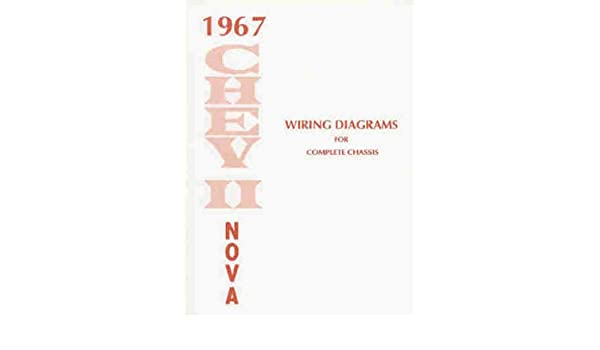1967 chevy ii & nova wiring diagram manual reprint: chevrolet ... 67 nova wiring diagram  amazon.com