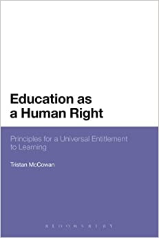 Book Education as a Human Right: Principles for a Universal Entitlement to Learning by Tristan McCowan (2014-08-14)