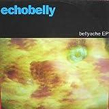 Echobelly / Bellyache EP