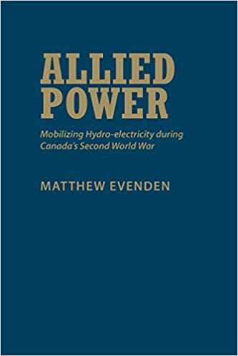 Allied Power: Mobilizing Hydro-electricity during Canada's