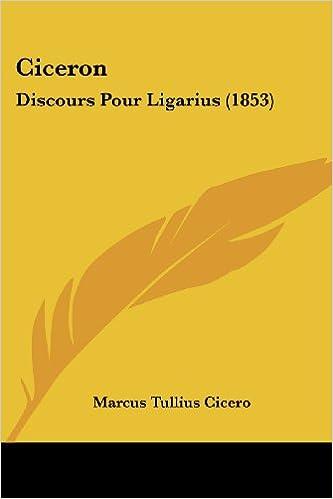 En ligne téléchargement Ciceron: Discours Pour Ligarius (1853) epub, pdf