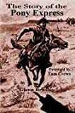 The Story of the Pony Express, Glenn D. Bradley, 1885852347
