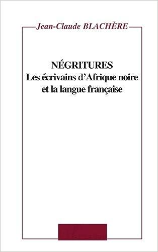 Livres gratuits Négritures: Les écrivains d'Afrique noire et la langue française epub pdf