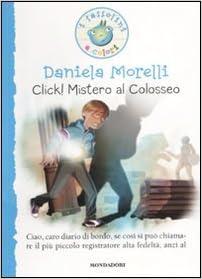 Amazon.it: Click! Mistero al colosseo. Ediz. illustrata - Morelli ...
