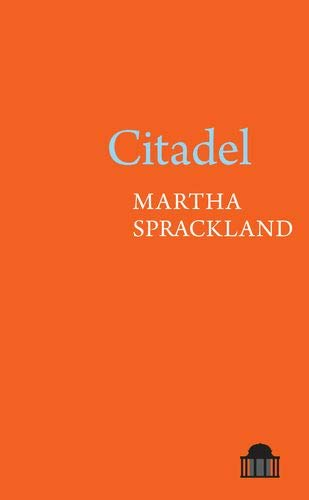 Citadel (Pavilion Poetry): Amazon.co.uk: Martha Sprackland: 9781789621020:  Books