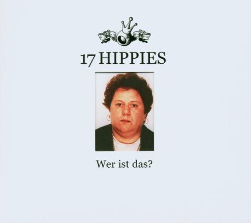 17 Hippies - Wer Ist Das By 17 Hippies (2003-09-29) - Zortam Music