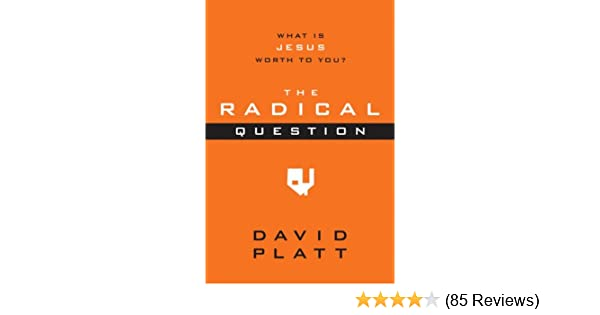 The radical question what is jesus worth to you kindle edition the radical question what is jesus worth to you kindle edition by david platt religion spirituality kindle ebooks amazon fandeluxe Image collections