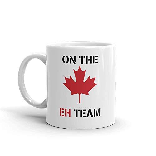 On The EH Team Canadian Funny Novelty Humor 11oz White Ceramic Glass Coffee Tea Mug Cup