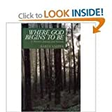 Where God Begins to Be : A Woman's Journey into Solitude, Karper, Karen, 0802807186
