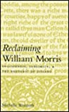 Reclaiming William Morris : Englishness, Sublimity, and the Rhetoric of Dissent, Weinroth, Michelle, 0773514392