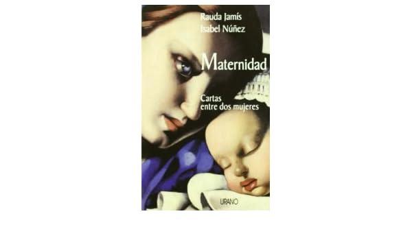 Maternidad: Cartas Entre Dos Mujeres. El Precio Es En Dolares ...