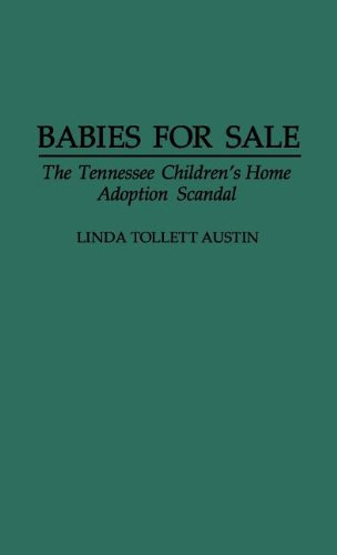 Babies for Sale: The Tennessee Children's Home Adoption